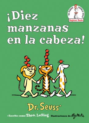 ¡diez Manzanas En La Cabeza! (Ten Apples Up on Top! Spanish Edition) - Dr Seuss
