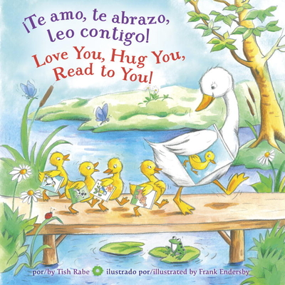 ¡te Amo, Te Abrazo, Leo Contigo!/Love You, Hug You, Read to You! - Rabe, Tish