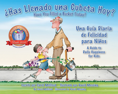 ¿has Llenado Una Cubeta Hoy?: Una Guía Diaria de Felicidad Para Niños - McCloud, Carol