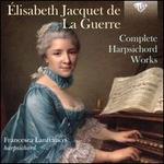 Élisabeth Jacquet de La Guerre: Complete Harpsichord Works