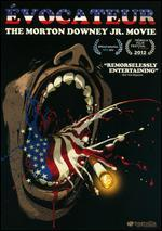 �vocateur: The Morton Downey Jr. Movie