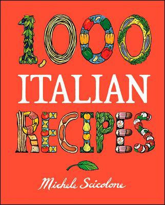 1,000 Italian Recipes - Scicolone, Michele, and Ingroia, L (Editor)