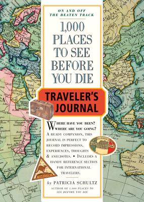 1,000 Places to See Before You Die Traveler's Journal - Schultz, Patricia