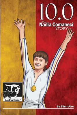 10.0: The Nadia Comaneci Story - Aim, Ellen