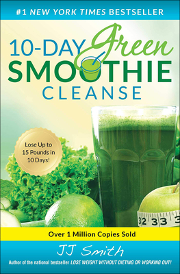 10-Day Green Smoothie Cleanse - Smith, J J, Fr.