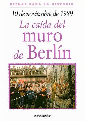 10 de Noviembre de 1989: La Caida del Muro de Berlin - Williams, Brian