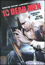 10 Dead Men [WS]