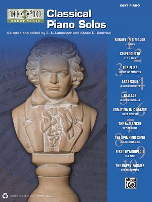 10 for 10 Sheet Music Classical Piano Solos: Piano Solos - Lancaster, E L (Editor), and Renfrow, Kenon D (Editor)