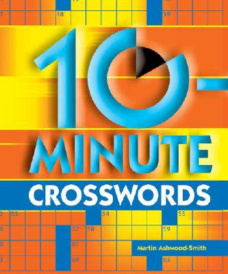10-Minute Crosswords - Ashwood-Smith, Martin