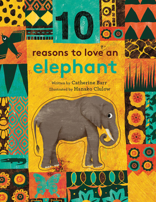 10 Reasons to Love An... Elephant - Barr, Catherine