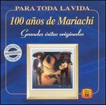 100 A�os de Mariachi: Para Toda La Vida [Remastered]
