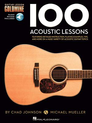 100 Acoustic Lessons: Guitar Lesson Goldmine Series - Mueller, Michael, and Johnson, Chad