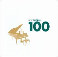 100 Best Chopin - Alexis Weissenberg (piano); Andrei Gavrilov (piano); Arthur Rubinstein (piano); Cécile Ousset (piano); Claudio Arrau (piano);...