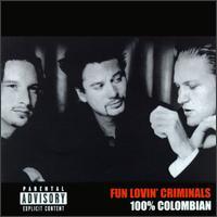100% Columbian - Fun Lovin' Criminals