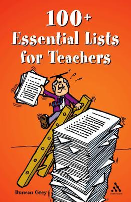 100+ Essential Lists for Teachers - Grey, Duncan