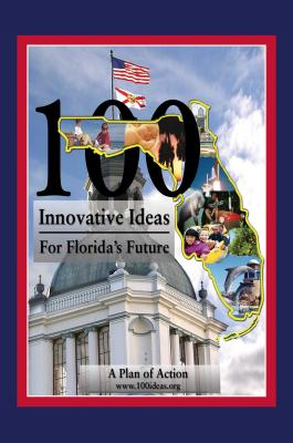 100 Innovative Ideas for Florida's Future - Rubio, Marco, Senator