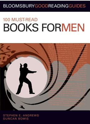 100 Must-Read Books for Men - Andrews, Stephen E, and Bowis, Duncan