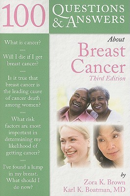 100 Questions & Answers about Breast Cancer - Brown, Zora K