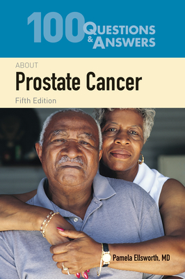 100 Questions & Answers about Prostate Cancer - Ellsworth, Pamela, M.D.