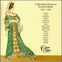 100 Years of Italian Opera, 1810-1820 - Andrea Bolton (soprano); Anne Mason (mezzo-soprano); Bronwen Mills (soprano); Chris Merritt (tenor);...