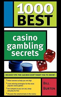 1000 Best Casino Gambling Secrets - Burton, Bill
