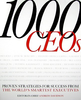 1000 CEOs - Davidson, Andrew (Editor), and Bolmeijer, Marjan (Editor), and Goldsmith, Marshall (Introduction by)