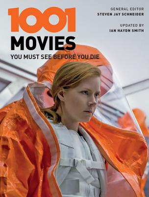 1001 Movies You Must See Before You Die - Haydn Smith, Ian (Editor), and Schneider, Steven Jay (Editor)