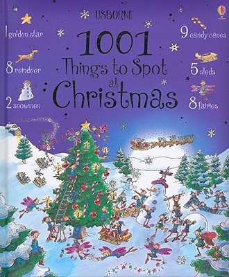 1001 Things to Spot at Christmas - Frith, Alex, and Milbourne, Anna (Editor)