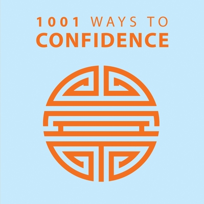 1001 Ways to Confidence - Arcturus Publishing