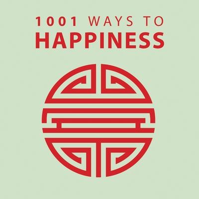 1001 Ways to Happiness - Arcturus Publishing