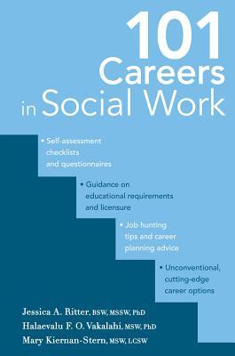 101 Careers in Social Work - Ritter, Jessica, Dr., PhD, and Vakalahi, Halaevalu F, Dr., and Kiernan-Stern, Mary, Ms.