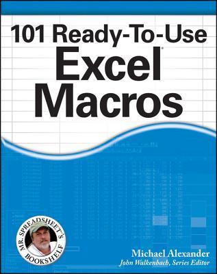 101 Ready-To-Use Excel Macros - Alexander, Michael, and Walkenbach, John (Editor)