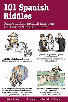 101 Spanish Riddles: Understanding Spanish Language and Culture Through Humor - Falcon, Rafael