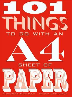 101 Things to do with an A4 Sheet of Paper - Dennis, Sarah