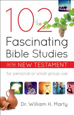 102 Fascinating Bible Studies on the New Testament - Marty
