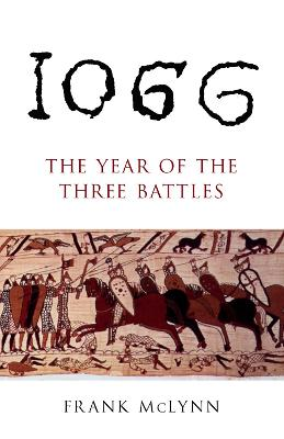 1066: The Year of Three Battles - McLynn, Frank