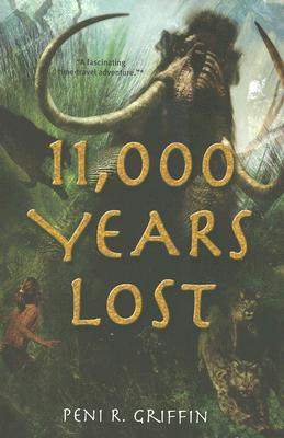 11,000 Years Lost - Griffin, Peni R