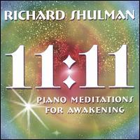 11:11: Piano Meditations for Awakening - Richard Shulman