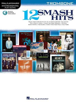 12 Smash Hits: Trombone - Hal Leonard Corp