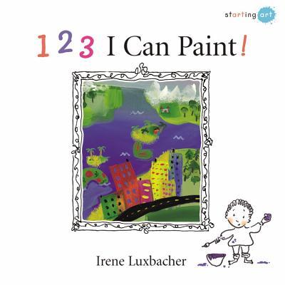 123 I Can Paint! - Luxbacher, Irene