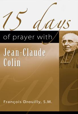 15 Days of Prayer with Jean-Claude Collin - Drouilly, Francois