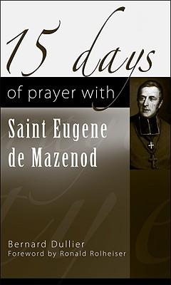 15 Days of Prayer with Saint Eugene de Mazenod - Dullier, Bernard
