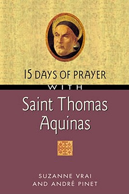 15 Days of Prayer with Saint Thomas Aquinas - Vrai, Suzanne