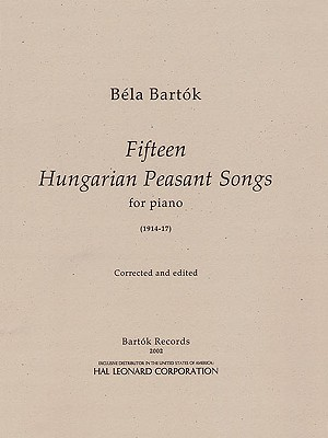 15 Hungarian Peasant Songs - Bartok, Bela (Composer), and Bartok, Peter (Editor)