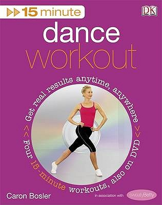 15-Minute Dance Workout - Bosler, Caron