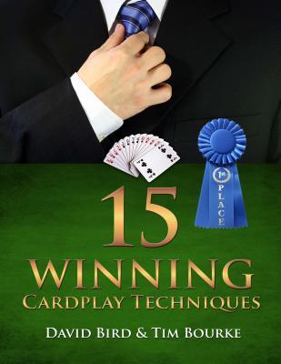 15 Winning Cardplay Techniques - Bird, David, and Bourke, Tim