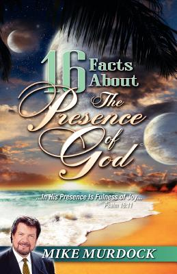 16 Facts about the Presence of God - Murdoch, Mike