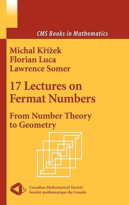 17 Lectures on Fermat Numbers - Krizek, Michal, and Solcova, A (Foreword by), and Luca, Florian