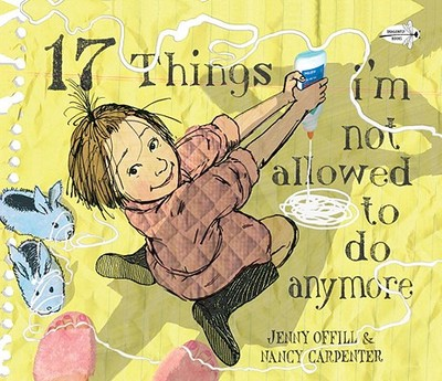 17 Things I'm Not Allowed to Do Anymore - Offill, Jenny