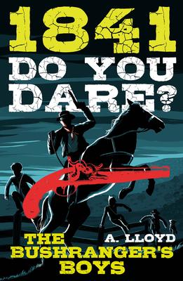1841 - Do You Dare?: The Bushranger's Boys - Lloyd, Alison